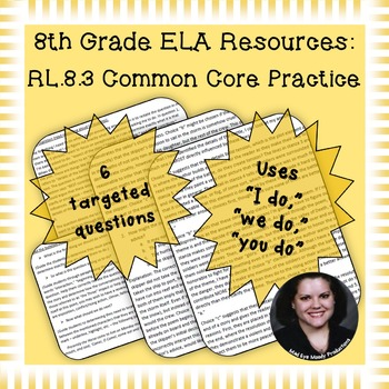 8th Grade Common Core Practice - RL.8.3 - 3-5 mini-lessons