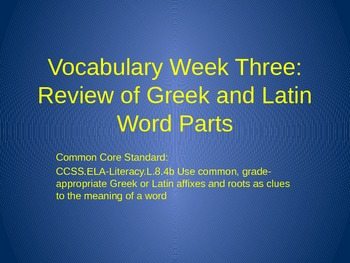8th Grade Common Core Greek & Latin Word Parts Power Point Notes & Quiz Week 3