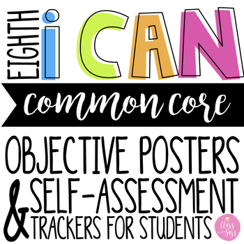 "8th Grade ELA CCSS ""I CAN"" Objective Posters & Self-Assessment Trackers"