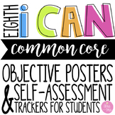 "8th Grade ELA CCSS ""I CAN"" Objective Posters & Self-Assess"