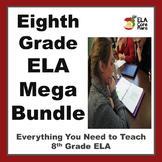 8th Grade ELA Mega Bundle ~ Everything Needed to Teach 8th
