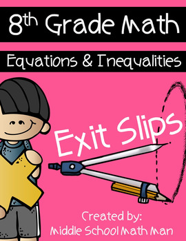 8th Grade Exit Slips: Equations and Inequalities