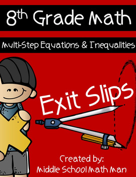 8th Grade Exit Slips: Multi-Step Equations and Inequalities