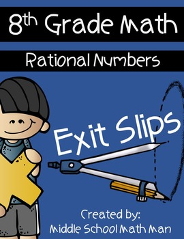 8th Grade Exit Slips: Rational Numbers