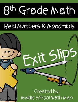 8th Grade Exit Slips: Real Numbers and Monomials