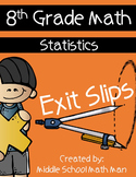 8th Grade Exit Slips: Statistics