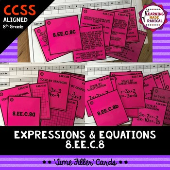 8th Grade Expressions & Equations (8.EE.C.8) Time Filler Cards
