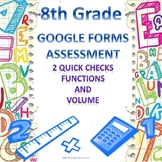 8th Grade Functions and Volume 2 Quick Checks Google Forms Assessments