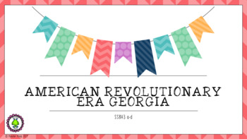 8th Grade GSE NEW American Revolutionary Era Georgia SS8H3