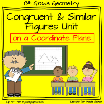 8th Grade Geometry: Congruency and Similarity of Shapes on