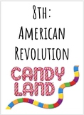 8th Grade History: Candy Land- American Revolution