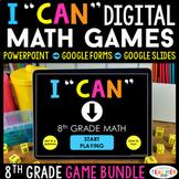 8th Grade I CAN Math Games DIGITAL   Google Classroom   BUNDLE
