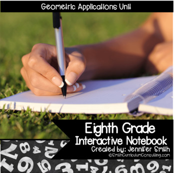 Eighth Grade Math Geometric Applications Interactive Notebook Unit