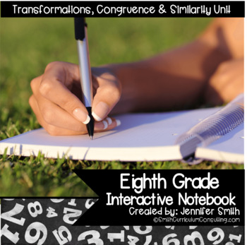 Eighth Grade Math Transformations, Congruence & Similarity Interactive Notebook