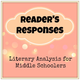 Reader's Responses: Literary Analysis for Middle School