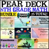 8th Grade Math 8 Complete Year BUNDLE 25 Google Slides/Pear Deck