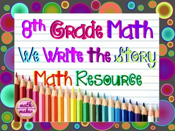 8th Grade Math Activities ~ We Write The Story!