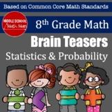 8th Grade Math Brain Teasers Statistics & Probability Activity