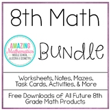 8th Grade Math Bundle ~ All My 8th Grade Math Products for 1 Low Price