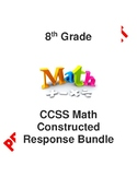 8th Grade Math CCSS Complete Constructed Response Bundle