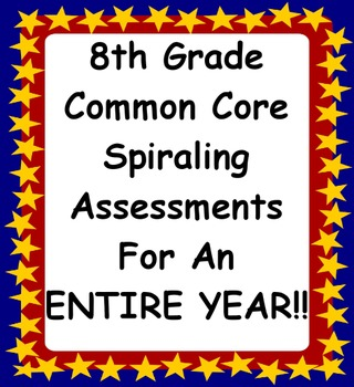 8th Grade Math Common Core Spiraling Assessments Bundle