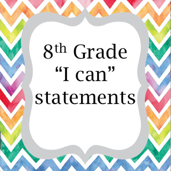 """8th Grade Math Common Core Standards and """"I Can"""" Statements"""
