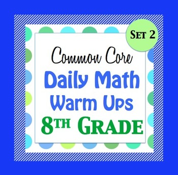 8th Grade Math Daily Warm Ups - w/ Key - Set 2