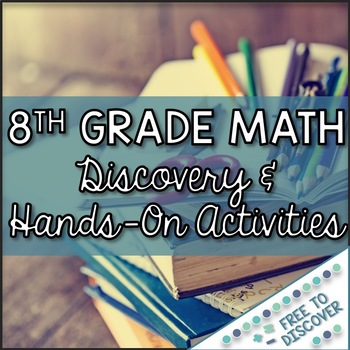 8th Grade Math Activities - Discovery and Hands-On Bundle