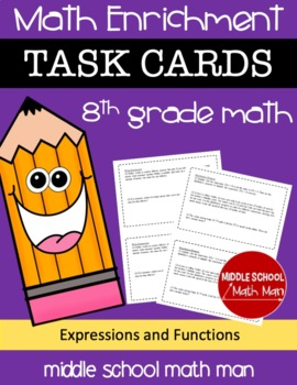 8th Grade Math Enrichment Task Cards - Expressions and Functions