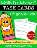 8th Grade Math Enrichment Task Cards - Triangles and Transformations
