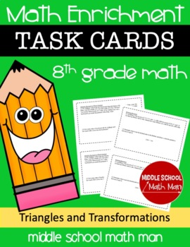 8th Grade Math Enrichment Task Cards - Triangles and Trans