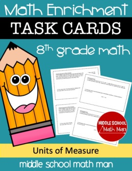 8th Grade Math Enrichment Task Cards - Units of Measure