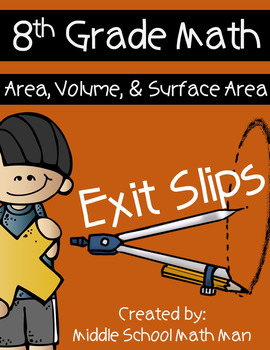 8th Grade Math Exit Slips: Area, Volume, and Surface Area
