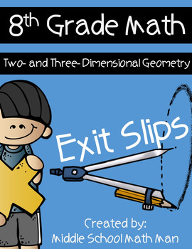 8th Grade Math Exit Slips: Two- and Three- Dimensional Geometry