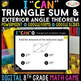 8th Grade Math Game DIGITAL   Triangle Sum & Exterior Angl