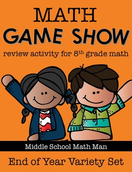 8th Grade Math Game Show Review Activity: End of Year Variety Set