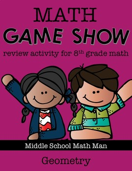 8th Grade Math Game Show Review Activity: Geometry