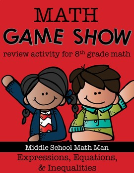 8th Grade Math Game Show Review Activity: Expressions, Equations, & Inequalities