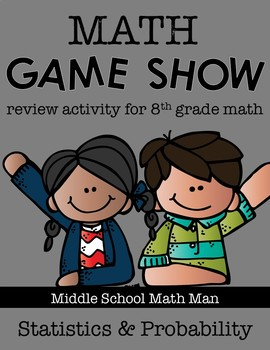 8th Grade Math Game Show Review Activity: Statistics and Probability