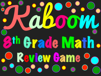 8th Grade Math Review Game ~ Kaboom!!
