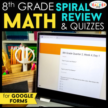 8th Grade Math Spiral Review & Weekly Quizzes | Google Forms | Google Classroom