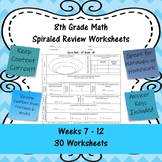 8th Grade Math Spiraled Review Worksheets - #31 - #60 - Weeks 7 - 12
