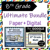 8th Grade Math Ultimate Bundle {Paper + Digital} Math 8 Curriculum Resources