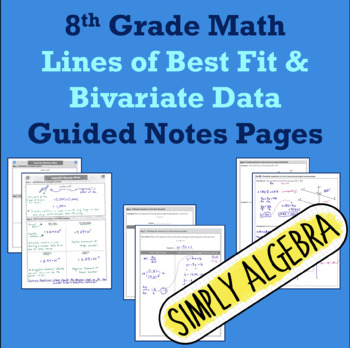 Lines of Best Fit and Bivariate Data Guided Notes Pages
