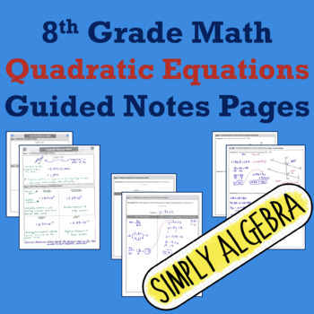 8th Grade Quadratic Equations Guided Notes Pages