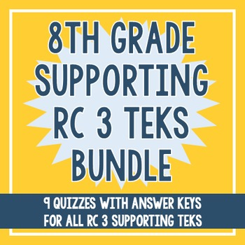 8th Grade RC 3 Supporting TEKS BUNDLE!