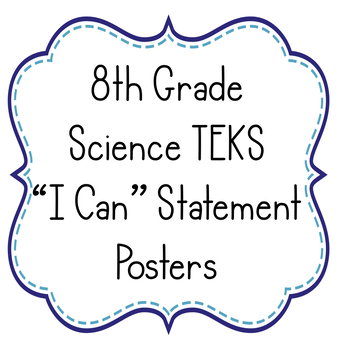 "8th Grade Science TEKS ""I Can"" Statement Posters with *NEW* Standards for 18-19"