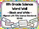 8th Grade Science Word Wall - Black and White - TEKs Standards