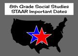 8th Grade Social Studies STAAR Important Dates
