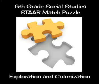8th Grade Social Studies STAAR Match Puzzle - Exploration and Colonization